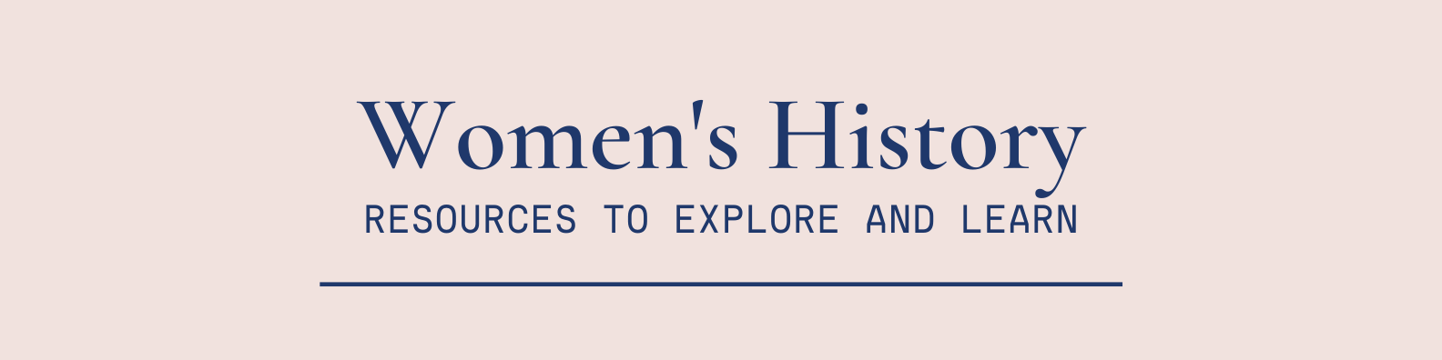 Women's History: Resources to Explore and Learn