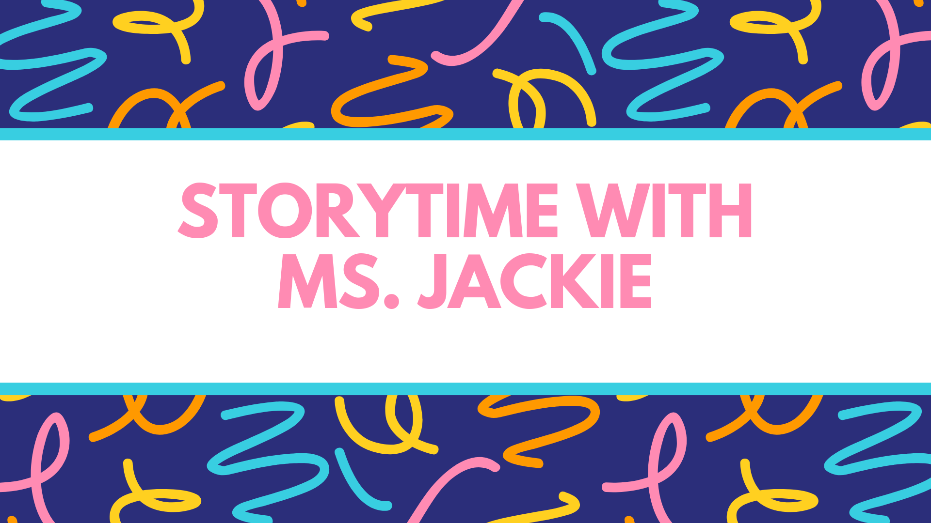 Storytime with Ms. Jackie