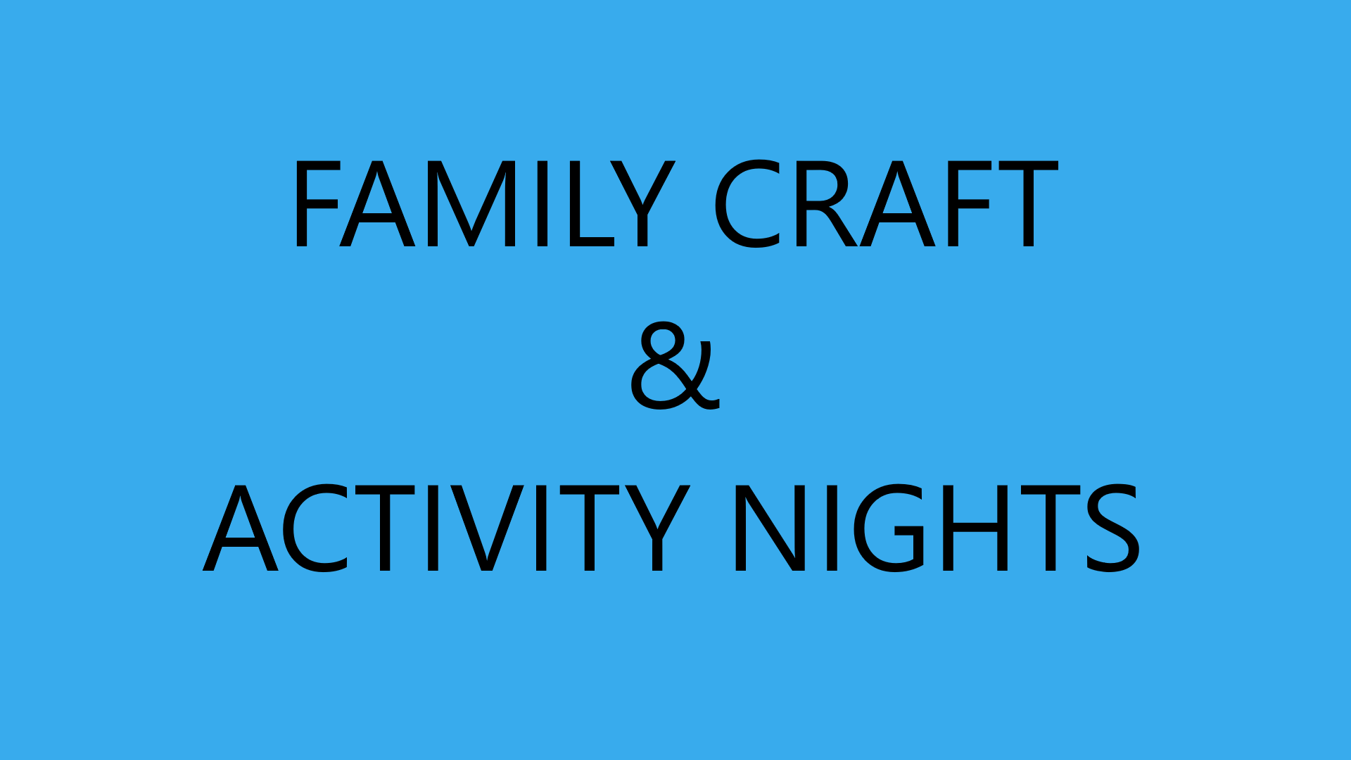 Family Activity and Craft Night
