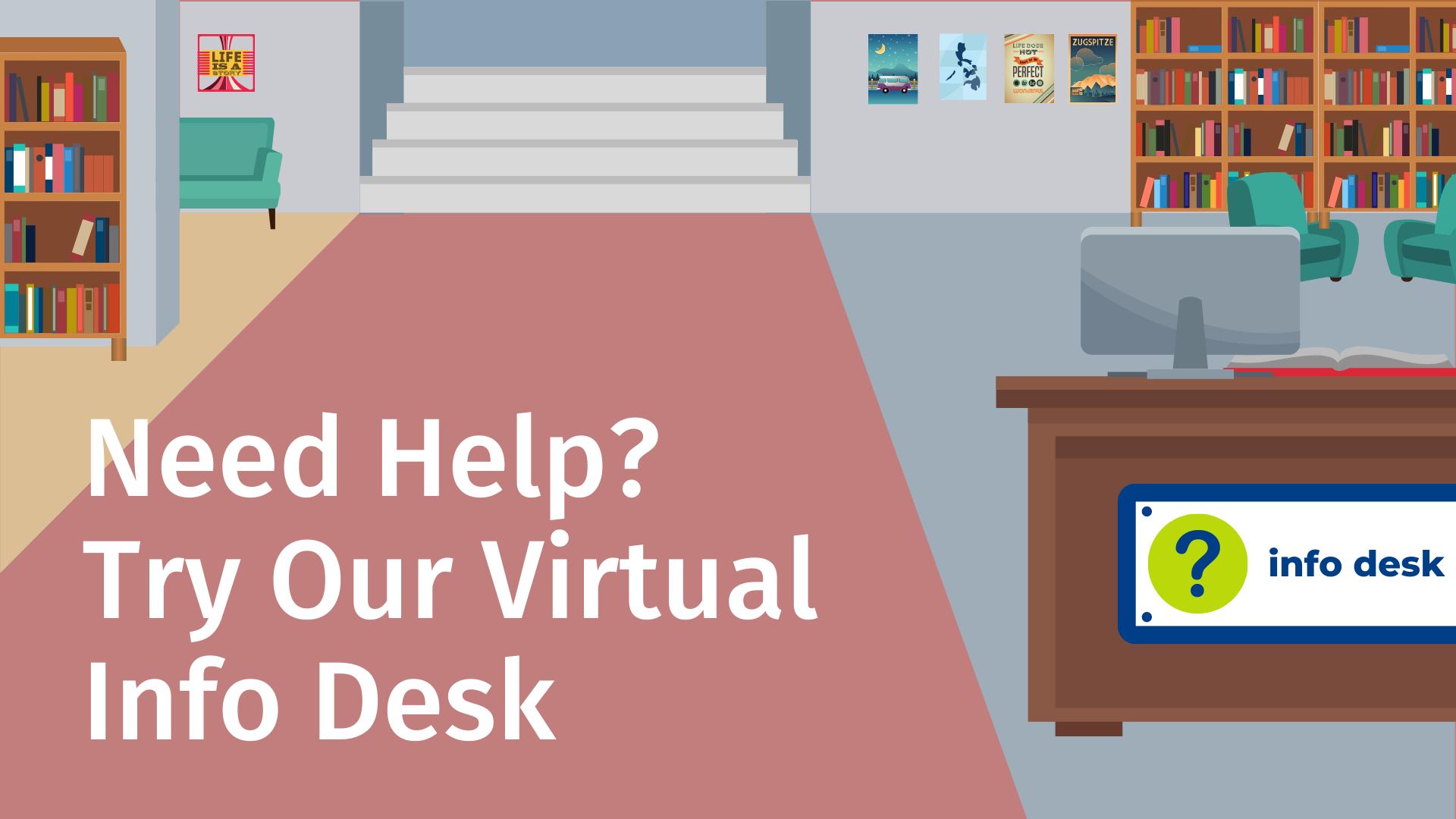 Visit the Virtual Info Desk!