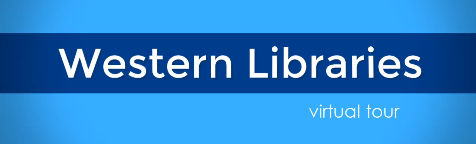 Western Libraries Virtual Tour