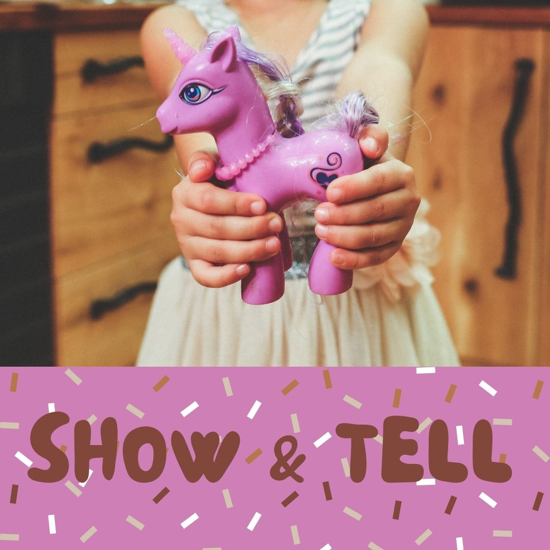 Show & Tell, ages 5+