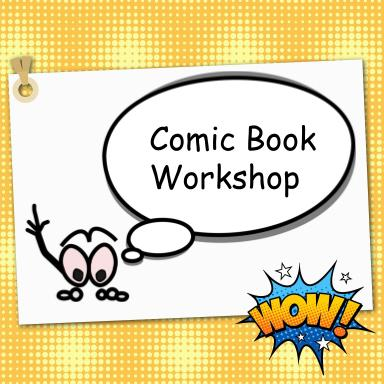 Comic Book Workshop, ages 7 to 10 yrs.
