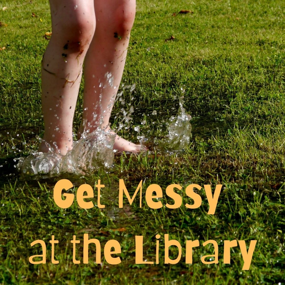 Get MESSY @ the Library, Ages 2+