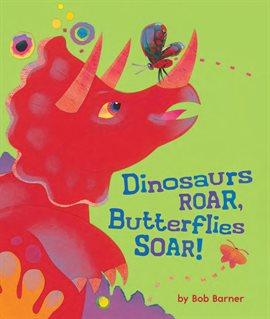 cover of book dinosaurs roar butterflies soar