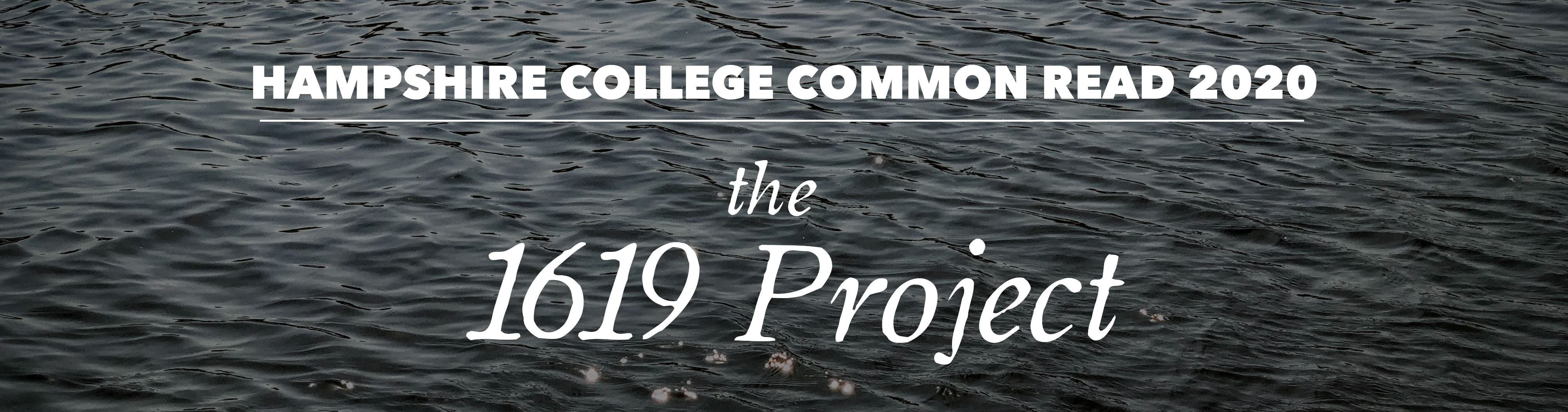 Hampshire College Common Read 2020: the 1619 Project