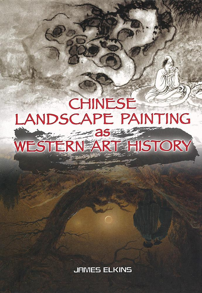 Chinese landscape painting as Western art history