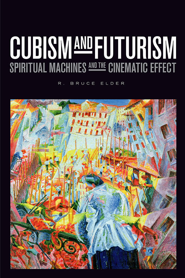 Cubism and Futurism : spiritual machines and the cinematic