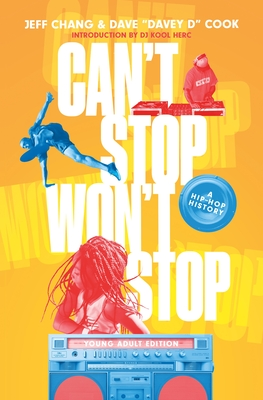 Can't Stop Won't Stop: A Hip-Hop History book cover