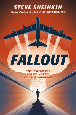 Fallout: Spies, Superbombs, and the Ultimate Coldwar Showdown book cover