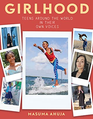 Girlhood: Teens Around the World in Their Own Voices book cover