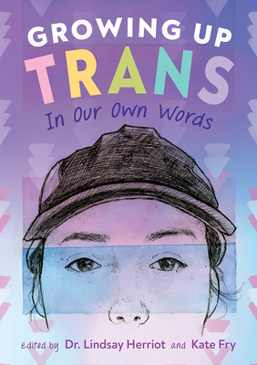 Growing up Trans: In Our Own Words book cover