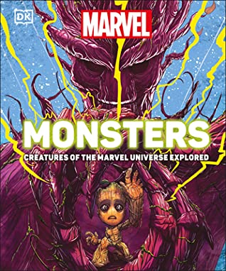 Marvel Monsters: Creatures of the Marvel Universe Explored book cover