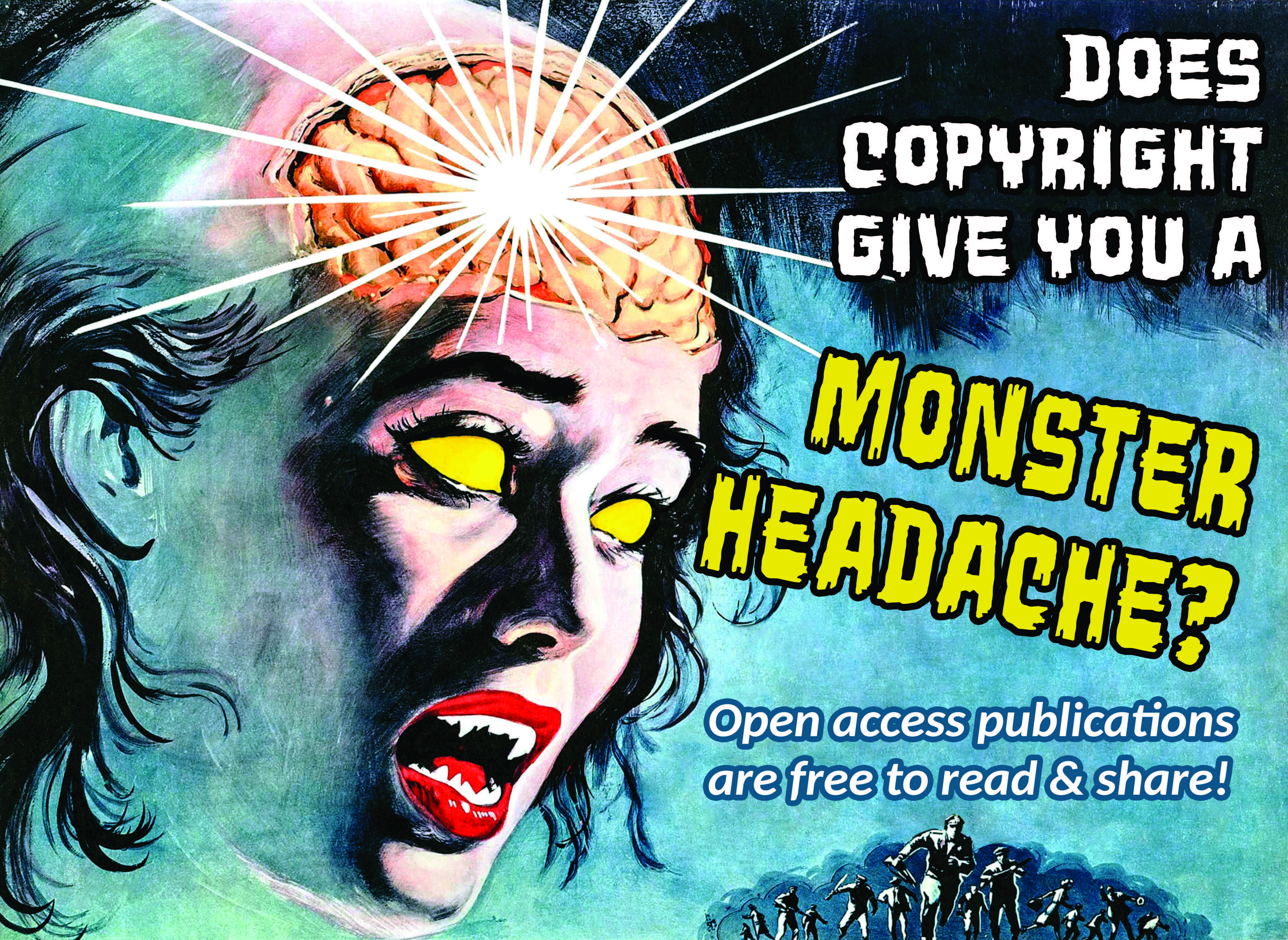 """monster movie poster that reads""""Does Copyright Give you a Monster Headache? Open access publications are free to read and share!"""""""