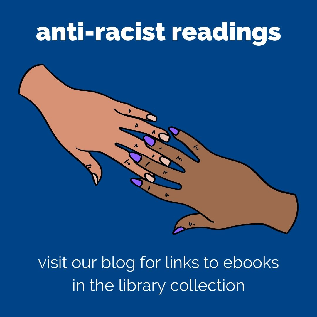 anti-racist readings please visit our blog for ebooks in the library collections