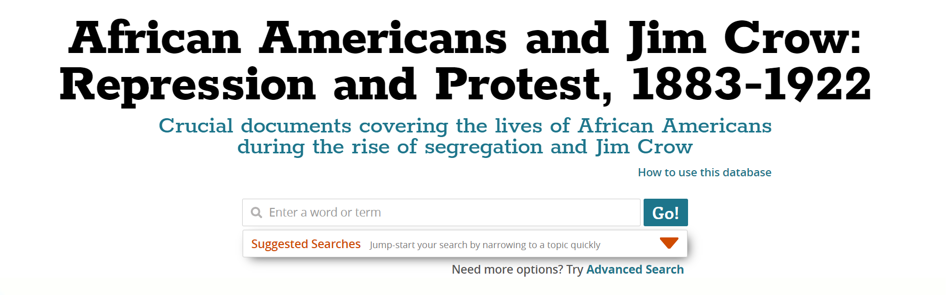 """Screenshot of a database. Text reads, """"African Americans and Jim Crow: Repression and Protest, 1883-1922. Crucial documents covering the lives of African Americans during the rise of segregation and Jim Crow."""""""