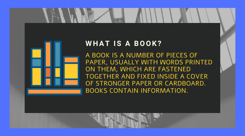 What is a book? Definition, a book is a number of pieces of paper, usually with words printed on them, which are fastened together and fixed inside a cover of stronger paper or cardboard. Books contain information.