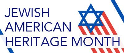 Jewish-American Heritage Month