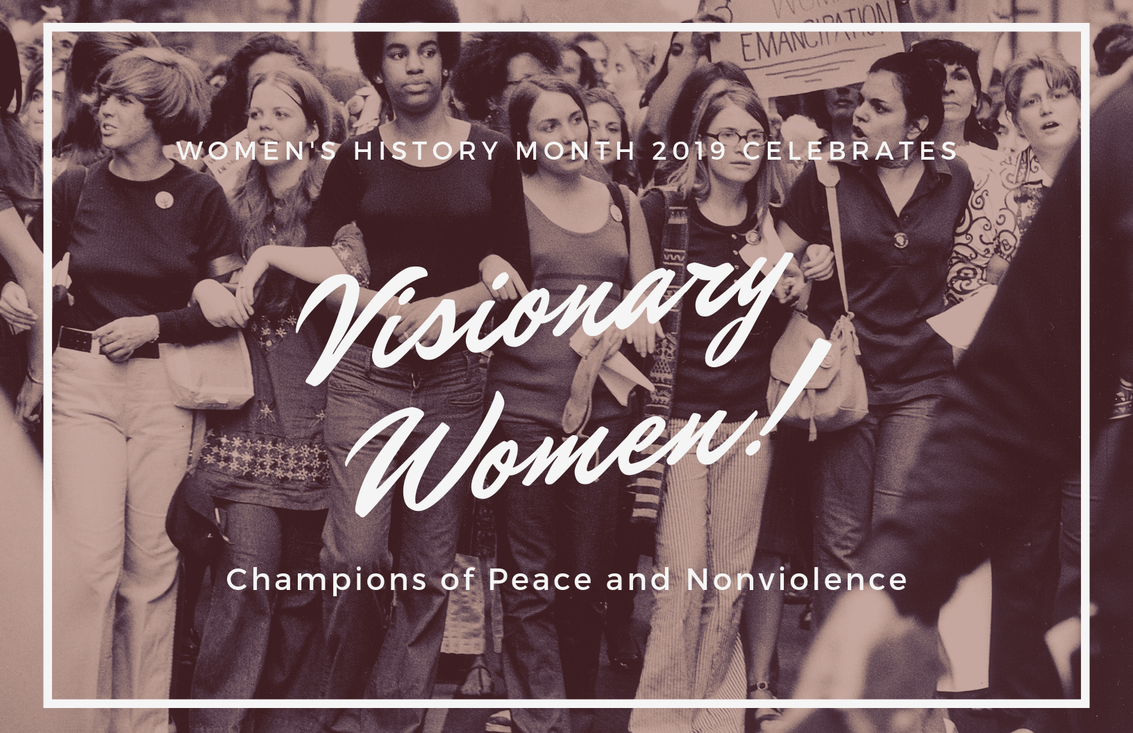 Women's History Month 2019 celebrates Visionary Wo
