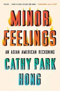 """Book cover, """"Minor Feelings: An Asian American Reckoning by Cathy Park Hong"""""""