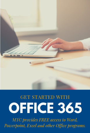 Get Started with Office 365 Midlands Technical College provides free access to Word, PowerPoint, Excel and other office programs.