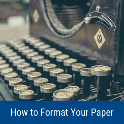 How to Format Your Paper
