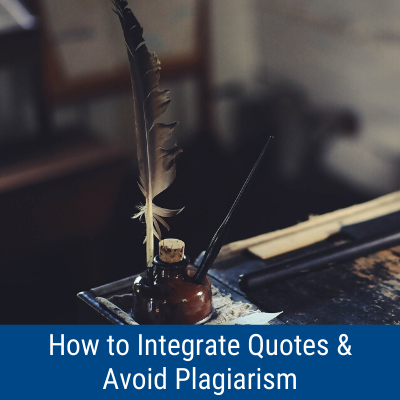 How to Integrate Quotes & Avoid Plagiarism