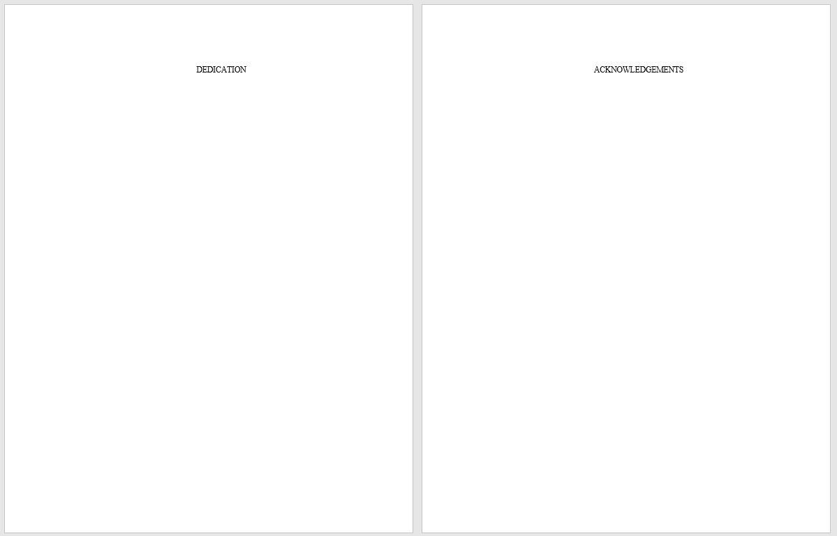 Two pages with DEDICATION in all caps, centered at the top of one and ACKNOWLEDGEMENTS centered in all caps at the top of the next