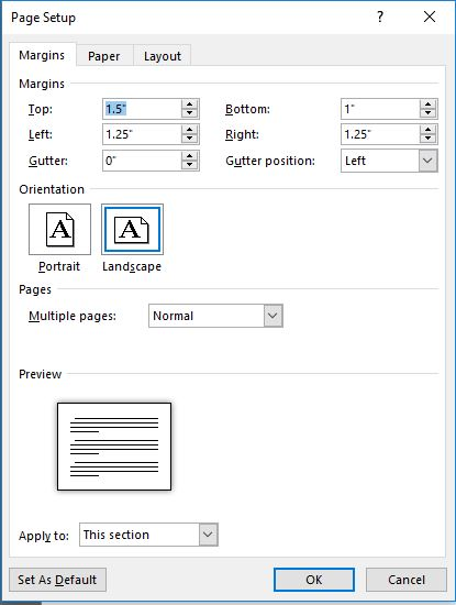 in the page setup dialogue box, adjust the left and right margins to 1.25 inches, the top to 1.5 inches and the bottom to 1 inch