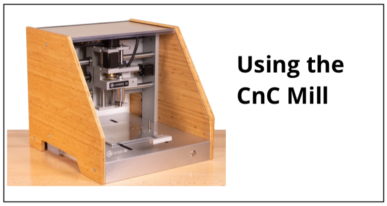 Using the CnC Mill
