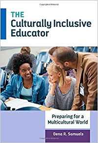 The Culturally Inclusive Educator: Preparing for a Multicultural World