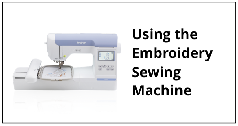 Using the Embroidery Sewing Machine