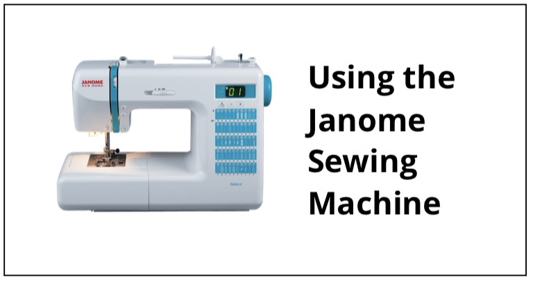 Using the Janome Sewing Machine