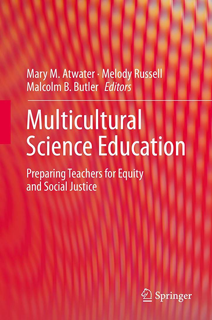 Multicultural Science Education : Preparing Teachers for Equity and Social Justice
