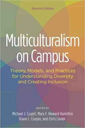 Multiculturalism on Campus : Theory, Models, and Practices for Understanding Diversity and Creating Inclusion