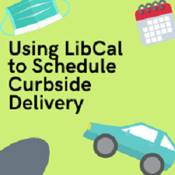 Using LibCal to Schedule Curbside Pickup