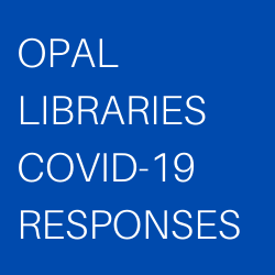 Opal Libraries Covid-19 Responses