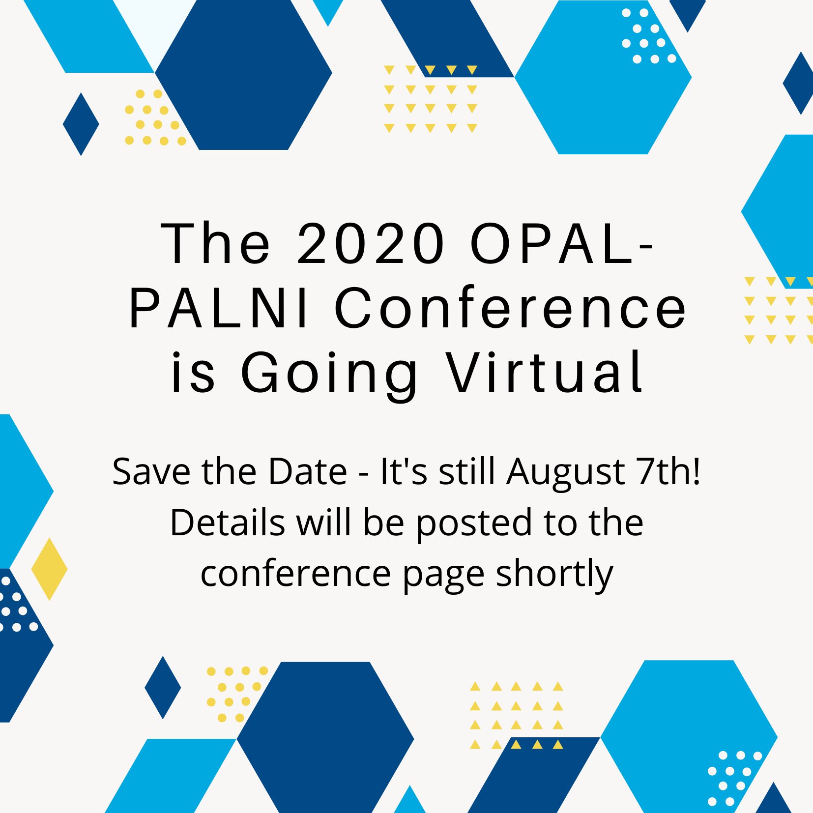 Save the date 2020 OPAL-PALNI Virtual Conference August 7