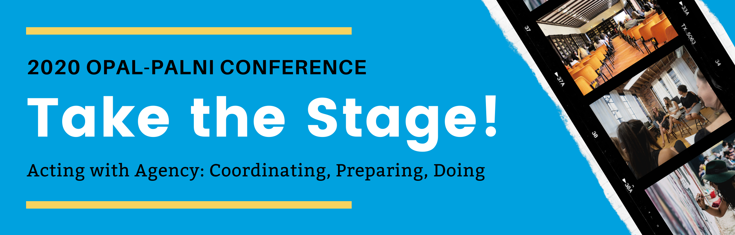 Banner for the 2020 OPAL-Conference, film strip style image in the top corner with the conference theme Take the State! Acting with Agency