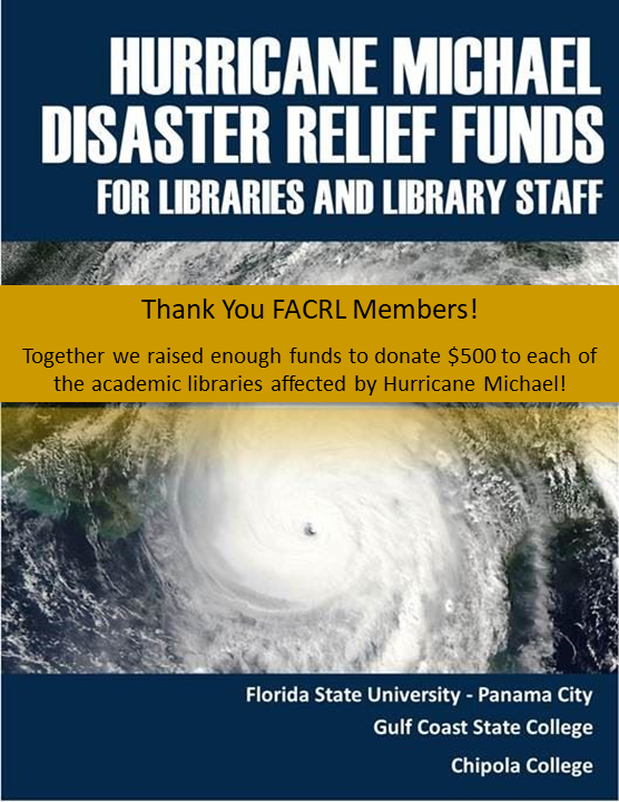 Hurricane Michael Disaster Relief Funds for Libraries and Library Staff.  Thank you FACRL Members.  Together we raised enough funds to donate $500 to each of the academic libraries affected by Hurricane Michael.
