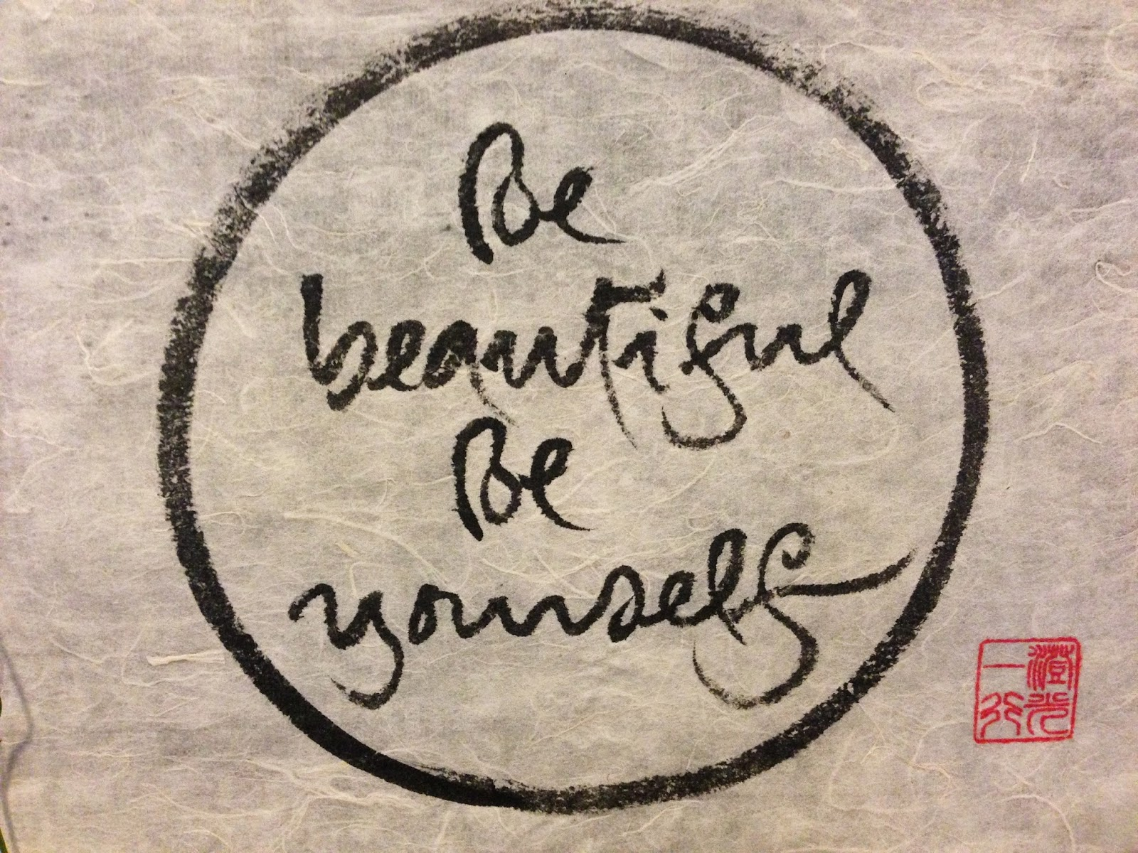 be beautiful, be yourself
