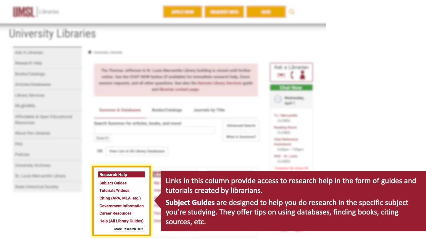 Links in this column provide access to research help in the form of guides and tutorials created by librarians. Subject Guides are designed to help you do research in the specific subject you're studying. They offer tips on using databases, finding books, citing sources, etc.
