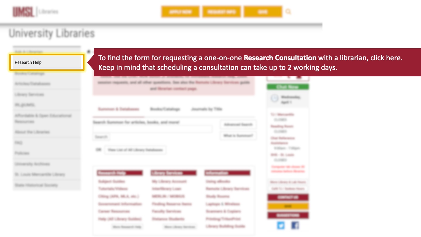 To find the form for requesting a one-on-one Research Consultation with a librarian, click here. Keep in mind that scheduling a consultation can take up to 2 working days.