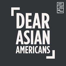Dear Asian American Podcast
