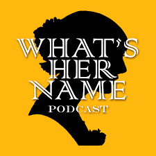 What'sHerName Podcast