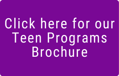 Click here for our Teen Programs Brochure