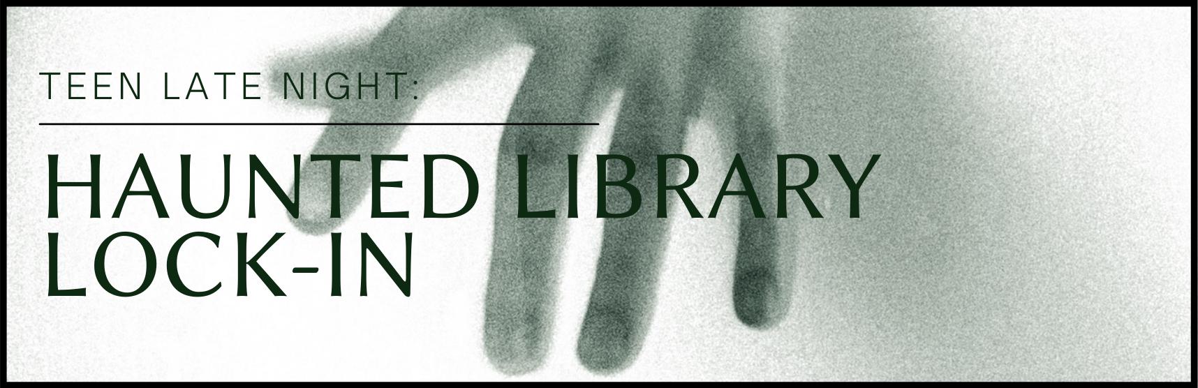 Teen Late Night: Haunted Library Lock-In
