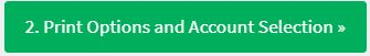 Print Options and Account Selection Button