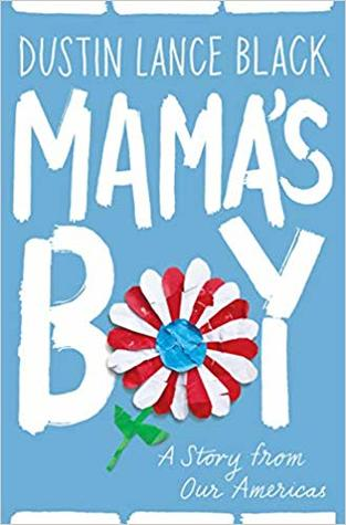 Mama's Boy: A Story from Our Americas by Dustin Lance Black