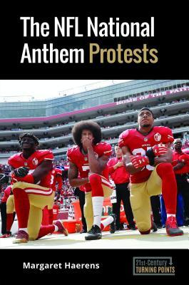 The NFL National Anthem Protests by Margaret Haerens